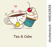 tea and cake  love forever. tea ... | Shutterstock .eps vector #468263828