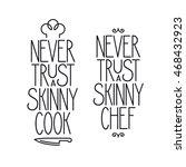 never trust a skinny chef.... | Shutterstock .eps vector #468432923