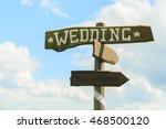 wedding wooden sign on sky... | Shutterstock . vector #468500120