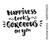 happiness looks gorgeous on you.... | Shutterstock .eps vector #468545624