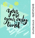 you are your only limit.... | Shutterstock .eps vector #468545648