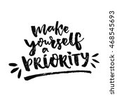 make yourself a priority.... | Shutterstock .eps vector #468545693