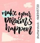 make your dreams happen.... | Shutterstock .eps vector #468545720