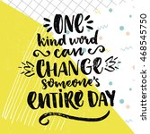 one kind word can change... | Shutterstock .eps vector #468545750