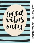 good vibes only. motivation... | Shutterstock .eps vector #468547199