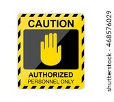 caution authorized personnel...   Shutterstock .eps vector #468576029