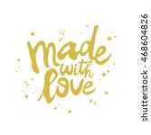 quote made with love. the trend ... | Shutterstock .eps vector #468604826