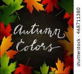 frame of autumn leaves painted... | Shutterstock .eps vector #468711380
