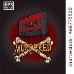 cross bone and cassette graphic ... | Shutterstock .eps vector #468775520