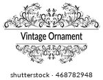 vintage calligraphic ornament ... | Shutterstock . vector #468782948