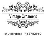 vintage calligraphic ornament ... | Shutterstock . vector #468782960