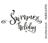 summer brush lettering.... | Shutterstock .eps vector #468816590