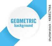 geometric background | Shutterstock . vector #468817466
