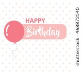 illustration for happy birthday ... | Shutterstock .eps vector #468872540