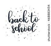 hand written lettering quote.... | Shutterstock . vector #468883454