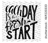 each day is a fresh start... | Shutterstock .eps vector #469220333