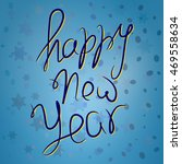 happy new year. hand lettering... | Shutterstock .eps vector #469558634