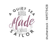 quiet sea never made a skilled... | Shutterstock .eps vector #469575428