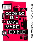 cooking is love made edible  ... | Shutterstock .eps vector #469944560