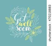 vector hand lettering 'get well ...   Shutterstock .eps vector #470218883