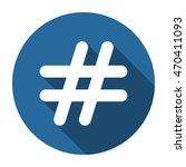 hashtags icon  vector  icon flat | Shutterstock .eps vector #470411093