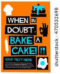 when in doubt  bake a cake  ... | Shutterstock .eps vector #470532698