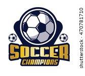 soccer champions logo vector   Shutterstock .eps vector #470781710