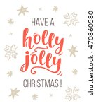 have a holly jolly christmas... | Shutterstock .eps vector #470860580