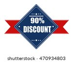 90  discount label with ribbon...   Shutterstock .eps vector #470934803