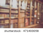 blurred library with vintage... | Shutterstock . vector #471403058