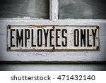 an employees only sign on a... | Shutterstock . vector #471432140