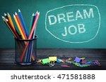 dream job text on green board... | Shutterstock . vector #471581888