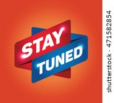 stay tuned arrow tag sign. | Shutterstock .eps vector #471582854