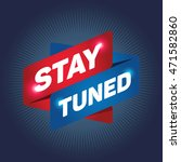 stay tuned arrow tag sign. | Shutterstock .eps vector #471582860