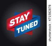 stay tuned arrow tag sign. | Shutterstock .eps vector #471582878