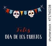 feliz dia de los muertos... | Shutterstock .eps vector #471760238