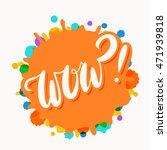 wow  hand lettering. | Shutterstock .eps vector #471939818