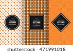 autumn seamless patterns.... | Shutterstock .eps vector #471991018