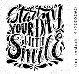 start your day with smile... | Shutterstock .eps vector #472003060