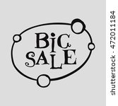 big sale black letter on white... | Shutterstock . vector #472011184