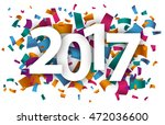 confetti with text 2017. eps 10 ...   Shutterstock .eps vector #472036600