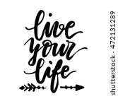 live your life lettering quote. ... | Shutterstock .eps vector #472131289