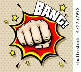 hitting fist  bang in pop art... | Shutterstock .eps vector #472252993