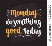 week days motivation quotes.... | Shutterstock .eps vector #472266220