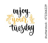 week days motivation quotes.... | Shutterstock .eps vector #472266229