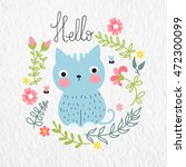 Stock vector vector illustration with cute blue cat with floral frame and inscription hello on watercolor 472300099
