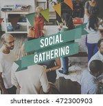 social gathering community... | Shutterstock . vector #472300903