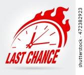 vector sign   last chance. | Shutterstock .eps vector #472382923