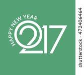 happy new year 2017 green... | Shutterstock .eps vector #472406464