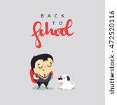 schoolboy with a pet. boy... | Shutterstock .eps vector #472520116